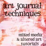 Art Journal Techniques