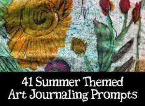 41 Summer Art Journaling Prompts