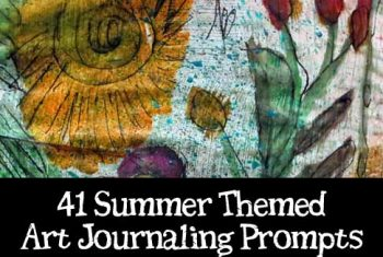 41 Summer Art Journaling Prompts
