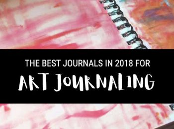 The Best Journals for Art Journaling in 2018