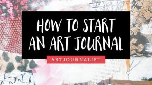 How to Start an Art Journal Step by Step