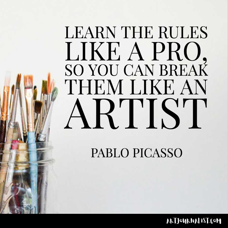 Pablo Picasso art quote: learn the rules like a pro so you can break them like an artist