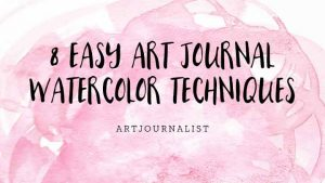 8 Fun & Easy Watercolor Painting Techniques