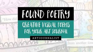 Found Poetry: Creative Visual Poems in Your Art
