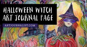 Halloween Witch Art Journal Page Process & Video