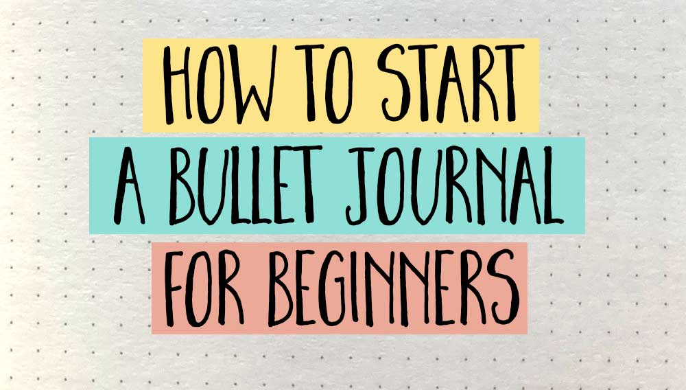 how to start a bullet journal for beginners